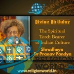 The Spiritual Torch Bearer of Indian Culture : Dr Pranav Pandya