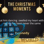 "Christmas Moments : ""They taught me the real meaning of Celebrations"" – Kennedy"