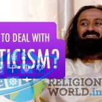 How to accept insults and criticism? Sri Sri Ravi Shankar